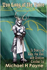 Too Long at the Faire: A Story of Fate, the Fae, and Festive Combat Kindle Edition