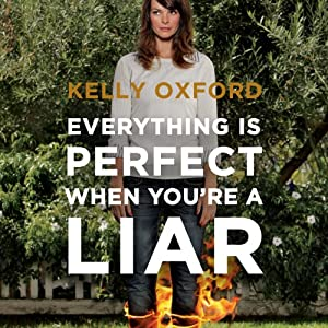 Everything Is Perfect When You're a Liar Audiobook