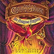 Curiosity House: The Fearsome Firebird | Lauren Oliver, H. C. Chester