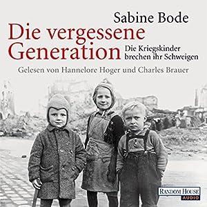 Die vergessene Generation Hörbuch