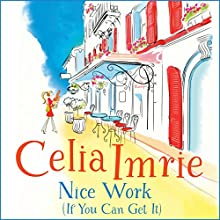 Nice Work (If You Can Get It) Audiobook by Celia Imrie Narrated by Celia Imrie