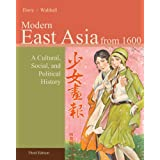 Modern East Asia from 1600: A Cultural, Social, and Political History, Vol. 2, 3rd Edition