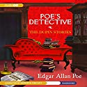 Poe's Detective: The Dupin Stories Audiobook by Edgar Allan Poe Narrated by Bronson Pinchot