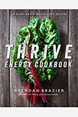 Thrive Energy Cookbook: 150 Plant-Based Whole Food Recipes Paperback