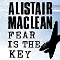Fear Is the Key Audiobook by Alistair MacLean Narrated by Jonathan Oliver