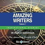 Amazing Writers - Volume 1: Inspirational Stories   Charles Margerison
