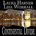 Continental Divide: Separate Ways, Book 1 Hörbuch von Laura Harner, Lisa Worrall Gesprochen von: Dax Fischer