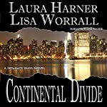 Continental Divide: Separate Ways, Book 1 | Laura Harner,Lisa Worrall