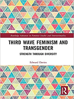 Third Wave Feminism and Transgender: strength through diversity