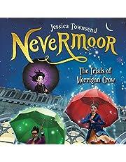 Nevermoor: The Trials of Morrigan Crow: Nevermoor, Book 1