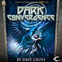 Dark Convergence Audiobook by Dave Gross Narrated by Steve Baker