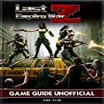 Last Empire War Z Game Guide Unofficial | The Yuw