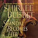 Scandal Becomes Her | Shirlee Busbee