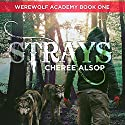 Strays: Werewolf Academy, Book 1 Audiobook by Cheree Alsop Narrated by Christopher Dumbreski
