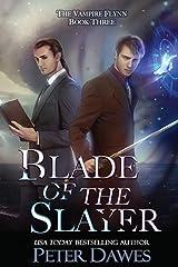 Blade of the Slayer: a dark-fantasy supernatural thriller (The Vampire Flynn) Paperback