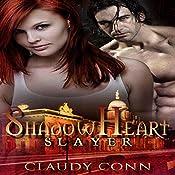 Shadowheart-Slayer: Shadow Vampires, Book 2 | Claudy Conn