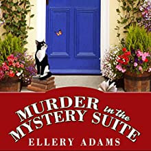 Murder in the Mystery Suite: Book Retreat Mystery, Book 1 Audiobook by Ellery Adams Narrated by Johanna Parker