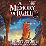 A Memory of Light: Wheel of Time, Book 14 | Brandon Sanderson,Robert Jordan