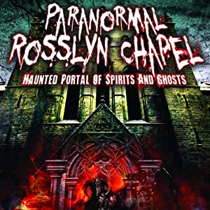Paranormal Rosslyn Chapel Radio/TV Program