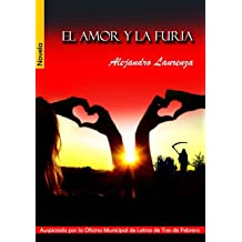 El amor y la furia (Spanish Edition) Aug 18, 2013