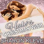 Halo's Christmas Wish: Dreams Come True, Book 1   Sharon Kleve