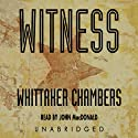 Witness Audiobook by Whittaker Chambers Narrated by John MacDonald