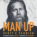 Man Up   Scott C. Schuler