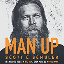 Man Up Audiobook by Scott C. Schuler Narrated by Scott C. Schuler