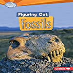 Figuring Out Fossils | Sally M. Walker