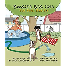 Boogie's Big Idea: The Pool Party (English Edition)