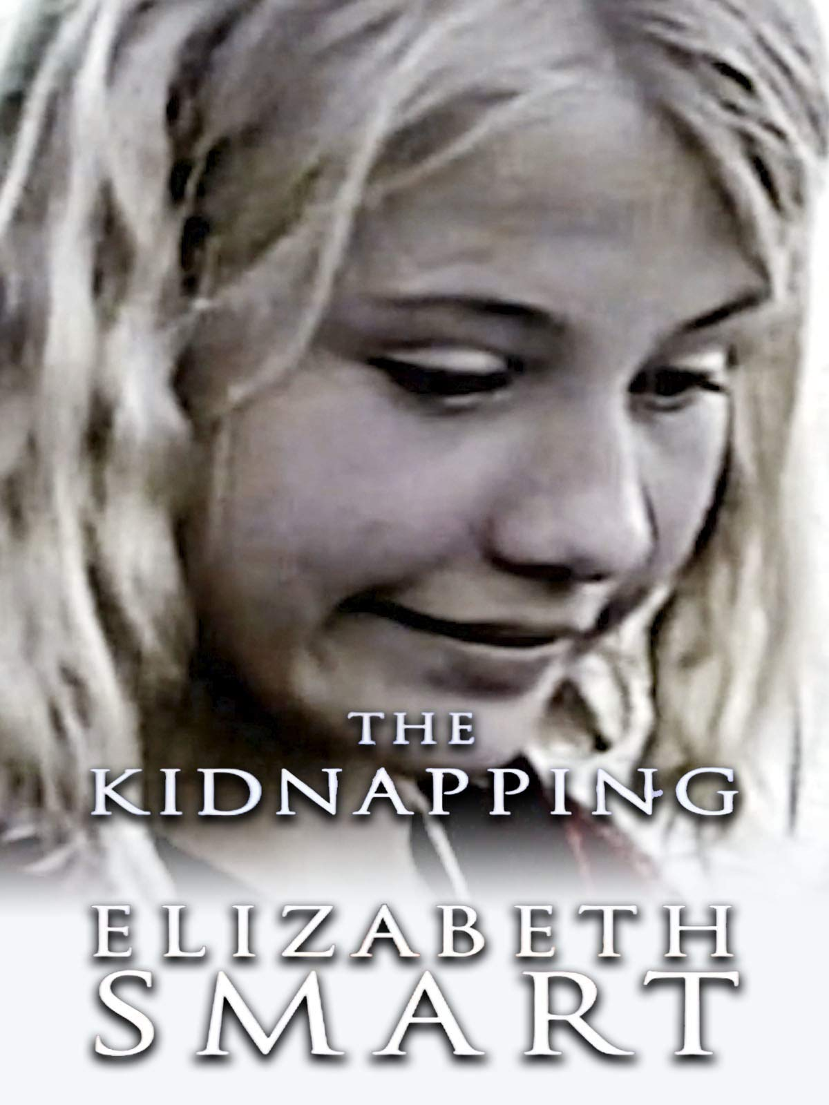 The Kidnapping of Elizabeth Smart