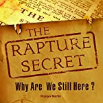 The Rapture Secret: Why Are We Still Here? | Roslyn Martin