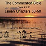 The Commented Bible: Book 23F - Isaiah | Jerome Cameron Goodwin