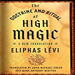 The Doctrine and Ritual of High Magic: A New Translation | Eliphas Lévi,John Michael Greer - translator,Mark Anthony Mikituk - translator