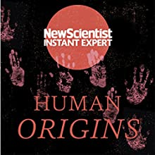Human Origins: 7 Million Years and Counting Audiobook by New Scientist Narrated by Mark Elstob