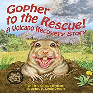 Gopher to the Rescue! A Volcano Recovery Story Audiobook