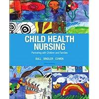 Child Health Nursing (3rd Edition) (Child Health Nursing: Partnering with Children...