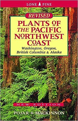 Plants Of The Pacific Northwest Coast Pojar Jim Mackinnon Andy