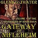 Gateway to Nifleheim: Harbinger of Doom, Book 1 Audiobook by Glenn G. Thater Narrated by Stefan Rudnicki