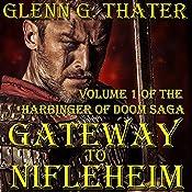Gateway to Nifleheim: Harbinger of Doom, Book 1 | Glenn G. Thater
