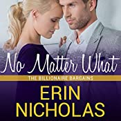 No Matter What: Billionaire Bargains, Book 1 | Erin Nicholas