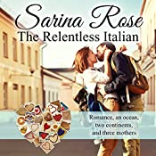 The Relentless Italian: The Relentless Series, Book 2 | Sarina Rose