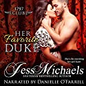 Her Favorite Duke: The 1797 Club, Book 2 Audiobook by Jess Michaels Narrated by Danielle O'Farrell