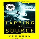 Tapping the Source Audiobook by Kem Nunn Narrated by Andrew Eiden