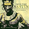 Into the Nanten: The Record of My Exile, Season 1 Audiobook by Jay Swanson Narrated by Dennis Kleinman