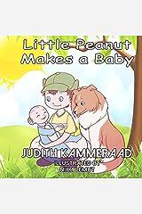 Little Peanut Makes a Baby (Little Peanut's Wild Ride) (Volume 1) Paperback