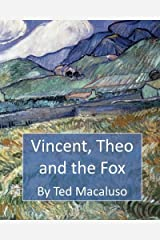 Vincent, Theo and the Fox: A mischievous adventure through the paintings of Vincent van Gogh by Ted Macaluso (2014-03-07) Paperback