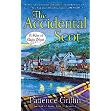 The Accidental Scot: A Kilts and Quilts Novel by Patience Griffin (2015-12-01)