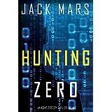 Hunting Zero (an Agent Zero Spy Thriller-Book #3)