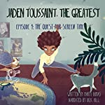 Jaden Toussaint, the Greatest: Episode 1: The Quest for Screen Time | Marti Dumas